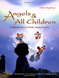 Angels & All Children: A Nativity Story in Words, Music, and Art [With CD] (0806637129) by Wangerin, Walter, Jr.