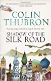 Shadow of the Silk Road (0099437228) by Thubron, Colin