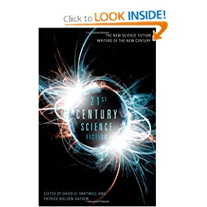 Twenty-First Century Science Fiction by David G. Hartwell and Patrick Nielsen Hayden