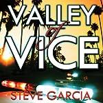 Valley of Vice | Steve Garcia