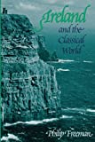 Ireland and the Classical World (0292718756) by Freeman, Philip
