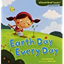 Earth Day Every Day (Cloverleaf Books: Planet Protectors)