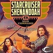 Vain Command: Starcruiser Shenandoah, Book 4 | Roland J. Green