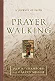 img - for Prayer Walking: A Journey of Faith book / textbook / text book