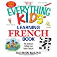 Everything Kids' Learning French Book: Fun exercises to help you learn francais (Everything Kids Series)