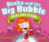 Becka Goes to India (Becka and the Big Bubble)