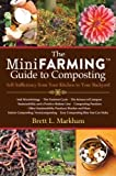 img - for The Mini Farming Guide to Composting: Self-Sufficiency from Your Kitchen to Your Backyard by Brett L. Markham (Mar 6 2013) book / textbook / text book