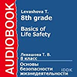 Basics of Life Safety for 8th Grade [Russian Edition] | T. Levashova