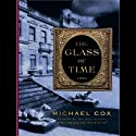 The Glass of Time: A Novel (       UNABRIDGED) by Michael Cox Narrated by Josephine Bailey
