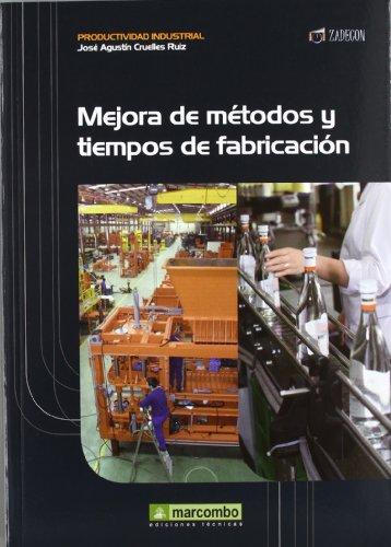 Mejora de métodos y tiempos de fabricación (Productividad Industrial)