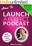 How to Launch A Perfect Podcast: Beyo...