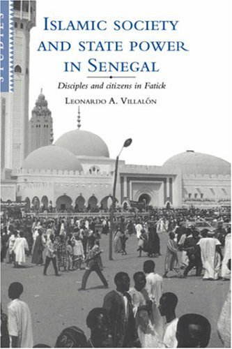 Islamic Society and State Power in Senegal: Disciples and Citizens in Fatick (African Studies)