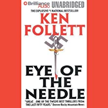 Eye of the Needle (       UNABRIDGED) by Ken Follett Narrated by Eric Lincoln