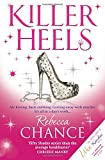 Rebecca Chance Killer Heels