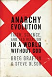 Anarchy Evolution: Faith, Science, and Bad Religion in a World Without God (0061828505) by Graffin, Greg