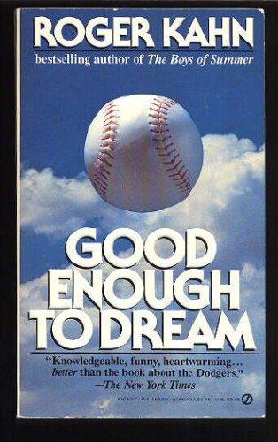 Good Enough to Dream, Kahn,Roger