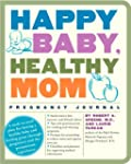 Happy Baby, Healthy Mom Pregnancy Jou...