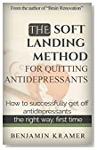 The Soft Landing Method for Quitting Antidepressants - How to successfully get off antidepressants the right way, first time