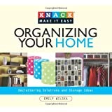 Knack Organizing Your Home: Decluttering Solutions And Storage Ideas (Knack: Make It Easy)