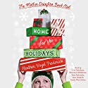 Home for the Holidays: Mother-Daughter Book Club Series, Book 5 Audiobook by Heather Vogel Frederick Narrated by Cris Dukehart, Amy Rubinate, Kate Rudd, Emily Woo Zeller, Shannon McManus