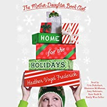 Home for the Holidays: Mother-Daughter Book Club Series, Book 5 (       UNABRIDGED) by Heather Vogel Frederick Narrated by Cris Dukehart, Amy Rubinate, Kate Rudd, Emily Woo Zeller, Shannon McManus