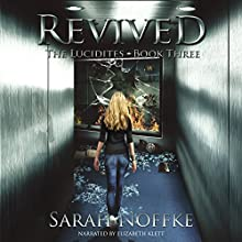 Revived: The Lucidites, Book 3 (       UNABRIDGED) by Sarah Noffke Narrated by Elizabeth Klett