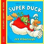 Super Duck | Jez Alborough