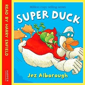 Super Duck | [Jez Alborough]