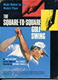 img - for The Square-To-Square Golf Swing- Model Method for the Modern Player book / textbook / text book