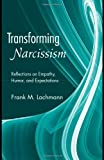 Transforming Narcissism: Reflections on Empathy, Humor, and Expectations (Psychoanalytic Inquiry Book): 28 (Psychoanalytic Inquiry Book Series)