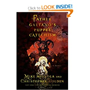 Father Gaetano's Puppet Catechism: A Novella by Mike Mignola and Christopher Golden