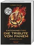 Catching Fire. Die Tribute von Panem. Filmausgabe: Gefährliche Liebe Suzanne Collins