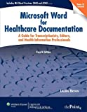 Microsoft Word for Healthcare Documentation: A Guide for Transcriptionists, Editors, and Health Information Professionals (Point (Lippincott Williams & Wilkins))