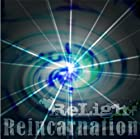 Reincarnation(�߸ˤ��ꡣ)