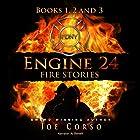 Engine 24: Fire Stories, Books 1, 2, and 3 Hörbuch von Joe Corso Gesprochen von: A. T. Al Benelli