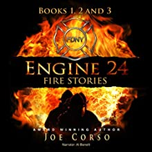 Engine 24: Fire Stories, Books 1, 2, and 3 Audiobook by Joe Corso Narrated by A. T. Al Benelli