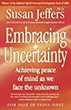 Embracing Uncertainty - Indian Edition (0340895292) by Jeffers, Susan