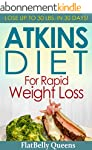 The Atkins Diet For Rapid Weight Loss...