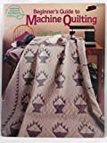 img - for Beginner's Guide to Machine Quilting by Judi Tyrrell for American School of Needlework book / textbook / text book