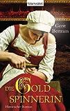 Die Goldspinnerin: Historischer Roman zum besten Preis