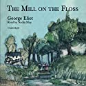 The Mill on the Floss (       UNABRIDGED) by George Eliot Narrated by Nadia May