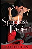 The Spyglass Project (Secret Six) (Volume 1)