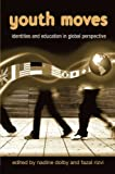 img - for Youth Moves: Identities and Education in Global Perspective (Critical Youth Studies) book / textbook / text book
