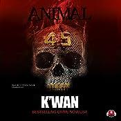 Animal 4.5    K'wan,  Buck 50 Productions - producer