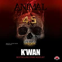 Animal 4.5 Audiobook by  K'wan,  Buck 50 Productions - producer Narrated by L. Steven Taylor