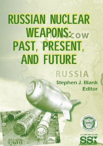 U.S. Department of Defense - Russian Nuclear Weapons: Past, Present, and Future (English Edition)