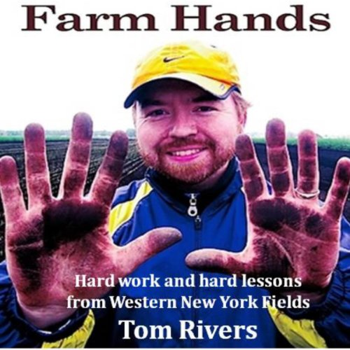 Image of Farm Hands: Hard Work and Hard Lessons from Western New York Fields