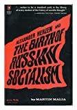 Alexander Herzen and the Birth of Russian Socialism (Grossets Universal Library, 0176)