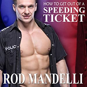 How to Get Out of a Speeding Ticket Audiobook