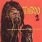 Taboo 2: New Exotic Sounds Of Arthur Lyman